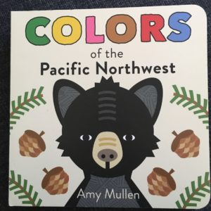 Colors of the Pacific Northwest by Amy Mullen