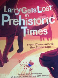 Larry gets lost a book about prehistoric times